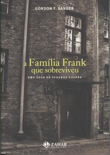 The Brazilian edition of  The Frank Family , published by Zahar in 2007.