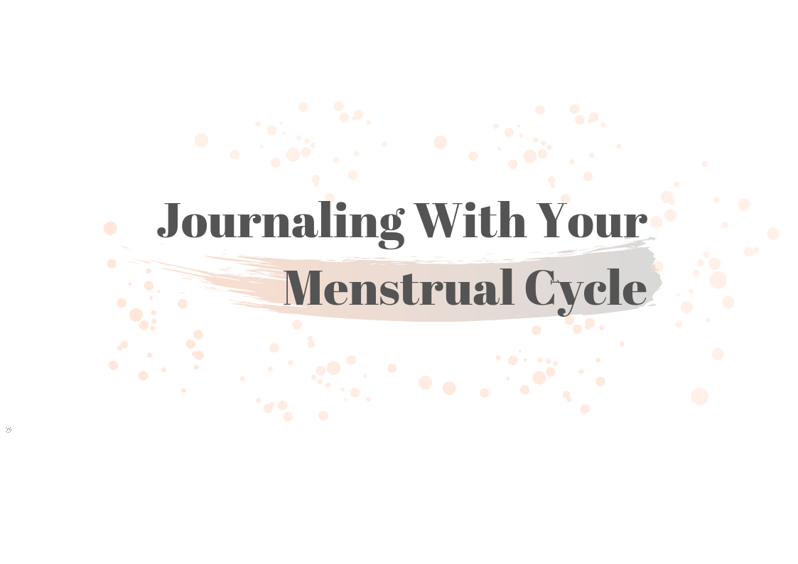 Journaling with your menstrual cycle