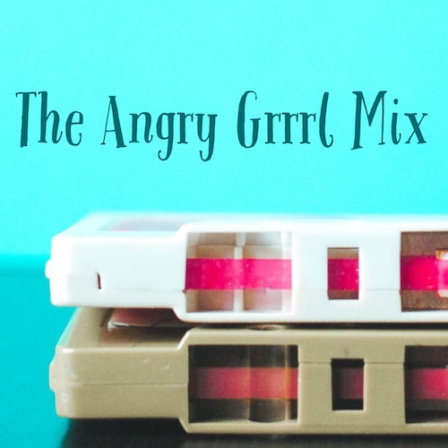 The Angry Grrrl Mix.jpg