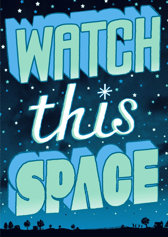 watchthispace.jpg