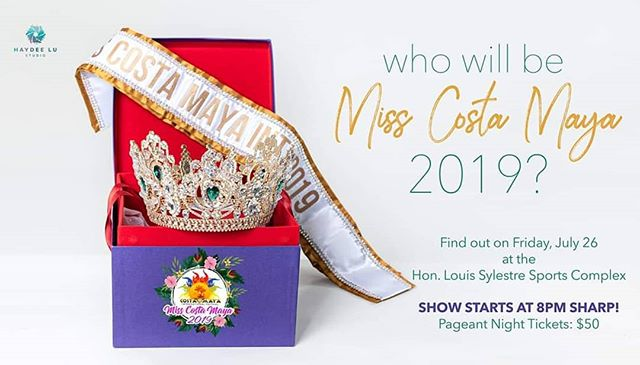 Who will be Miss Costa Maya 2019?  Find out on Friday, July 26 at the Hon. Louis Sylvestre Sports Complex.  Remember! Pageant starts at 8:00 p.m. SHARP!  Get your tickets at any of our outlets! Price: $50  Photo: Haydee Lu Studio