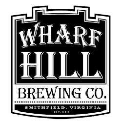 Wharf Hill Brewing Company - 25 Main StreetSmithfield, VA 23430757-357-7100www.wharfhillbrewing.com