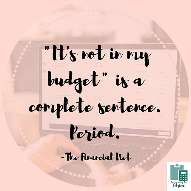 "Wise words from @thefinancialdiet this weekend! ""'It's not in my budget' is a complete sentence. Period."""