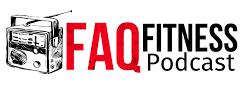 FAQ Fitness Podcast