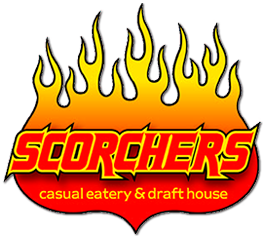 "Scorchers - ""Our food will have your taste buds sizzling and our large selection of drafts will quench your thirst. Come and enjoy daily drink specials, pool tables, darts and professional entertainment. There's something for everyone at the Scorcher's""."