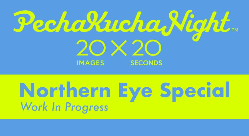 PechaKuchaNight_Northern Eye Special_3.jpg