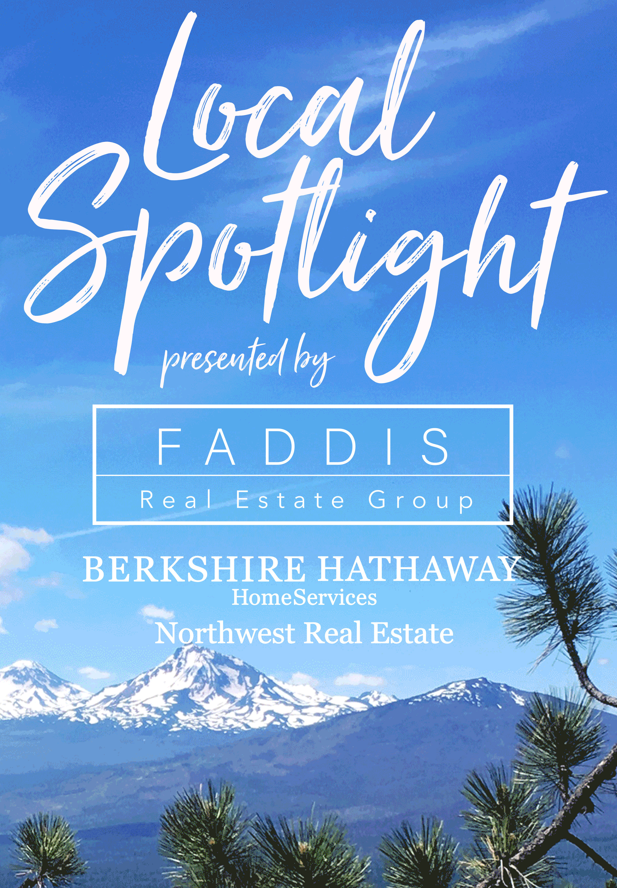 Local Spotlight, Presented by Faddis Real Estate Group powered by Berkshire Hathaway HomeServices Northwest Real Estate