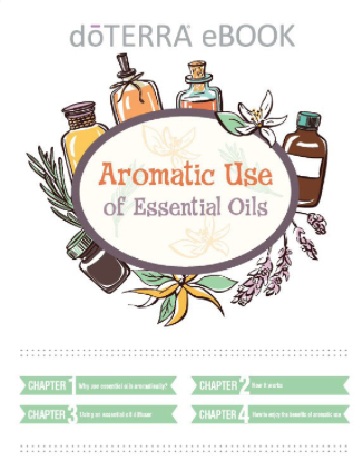 "Aromatic Use of Essential Oils - Click here to be redirected to doTERRA's website and downloads this ebook ""Aromatic Use of Essential Oils"".This eBook is available as a pdf download, as well as, an audio book!Chapter 1: Why use essential oils aromatically?Chapter 2: How it worksChapter 3: Using an essential oil diffuserChapter 4: How to enjoy the benefits of aromatic use"