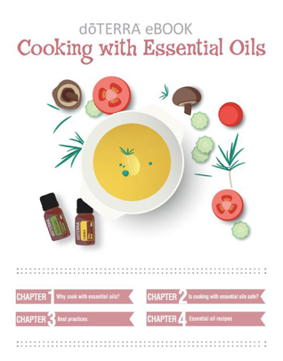 "Cooking with Essential Oils - Click here to be redirected to doTERRA's website to download this ebook ""Cooking with Essential Oils"".This eBook is available as a pdf download, as well as, an audio book!Chapter 1: Why cook with essential oils?Chapter 2: Is cooking with essential oils safe?Chapter 3: Best practicesChapter 4: Essential oil recipes"