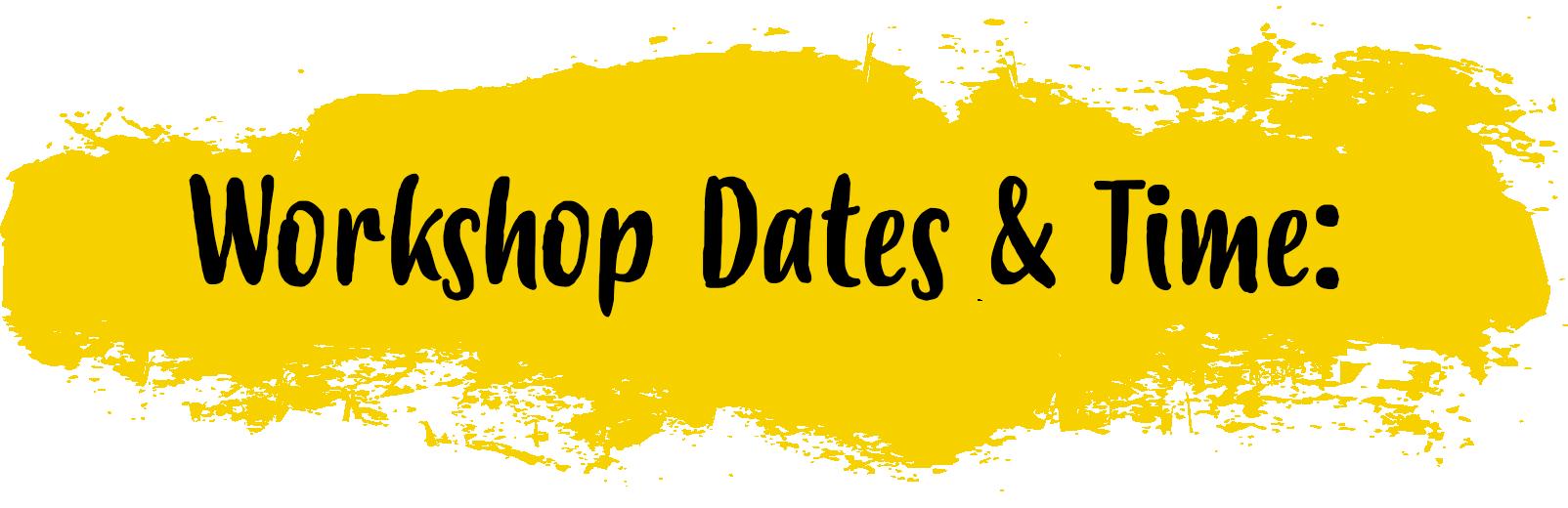 Workshop Dates & Time.png