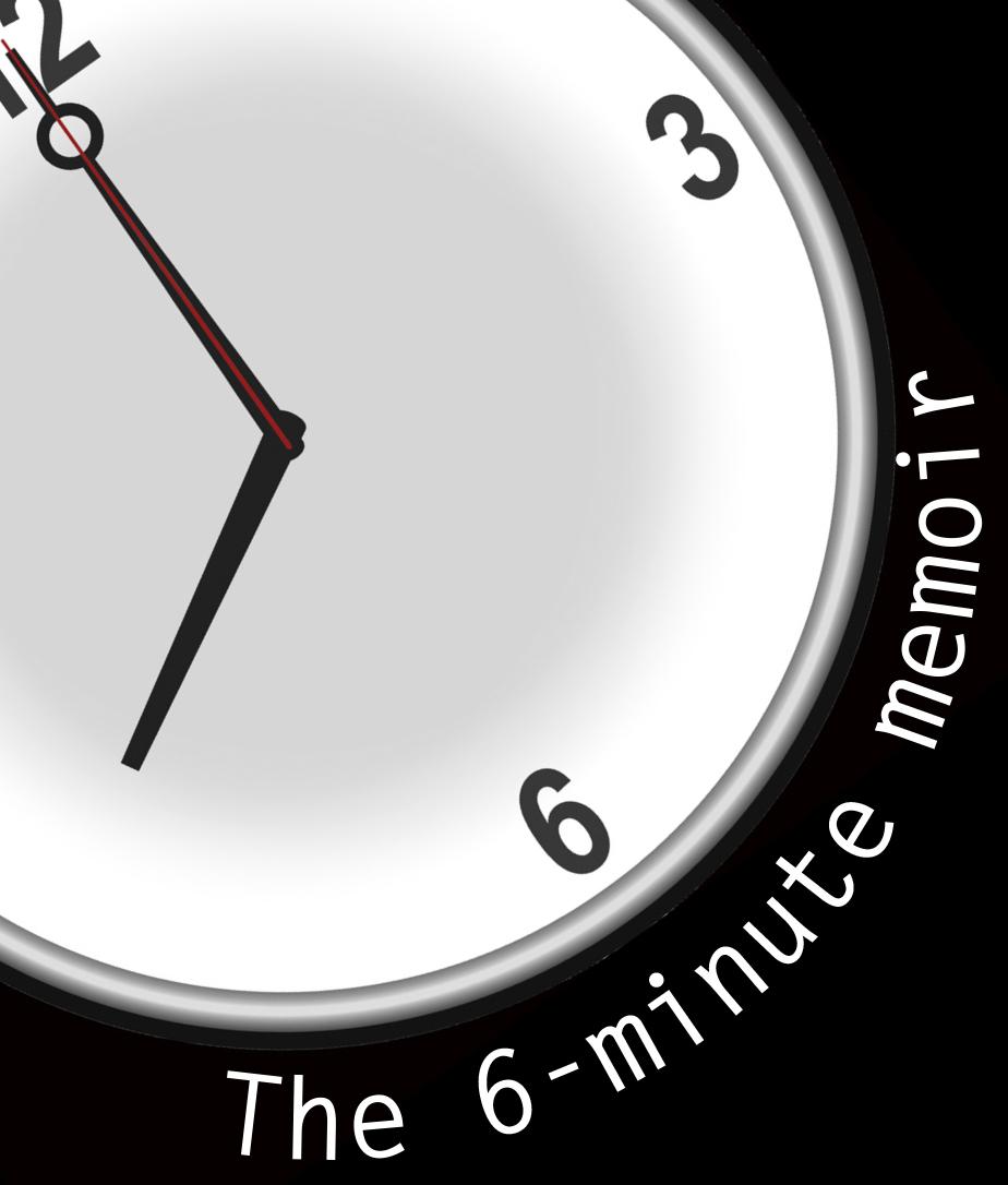 6-MINUTE MEMOIR - A special