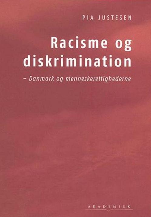 Racisme og diskrimination - Danmark og menneskerettighederne - (Racisme Og Diskrimination – Danmark Og Menneskerettighederne)Akademisk Forlag (2003), 132 p.