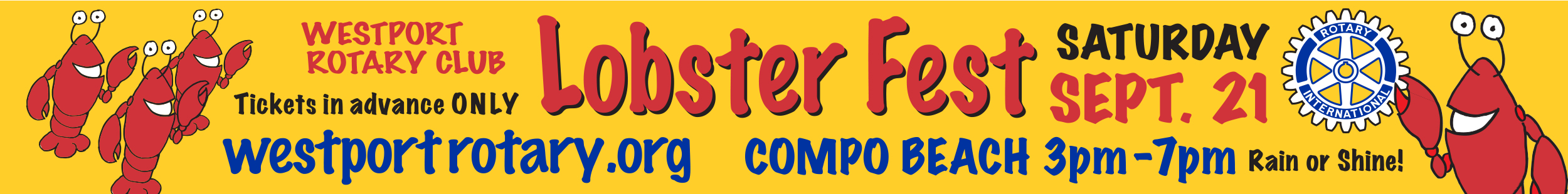 For Volunteer questions please contact   Susie Shuck    REMINDER:  Volunteers are expected to purchase a ticket to LobsterFest. Tickets can be purchased from any Westport Rotary member at $55/pp. Children's Tickets are $10/pp. Tickets purchased online are $60/pp.  VOLUNTEER SHIFTS:  · Friday (Sept. 20) p.m. set up from 3pm to 6:30pm.  · Saturday (Sept. 21) morning set up from 9a.m. to 1pm.  · Saturday (Sept.21) event – Shifts vary starting at 2 p.m. to 7:30p.m.  · Sunday Morning (Sept. 22) after event clean up from 9am to 12noon.