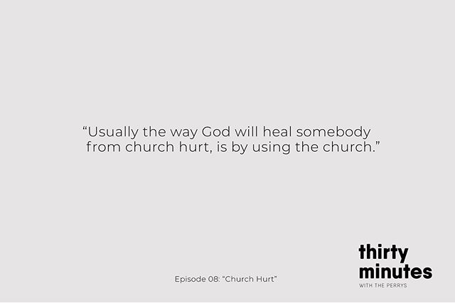 """""""Church-Hurt"""" shouldn't be a norm but sadly it is. On the latest episode of """"30 Minutes With The Perry's"""", Jackie and Preston tell their individual experiences with church hurt and the truths from God's word and God's people that helped them heal."""