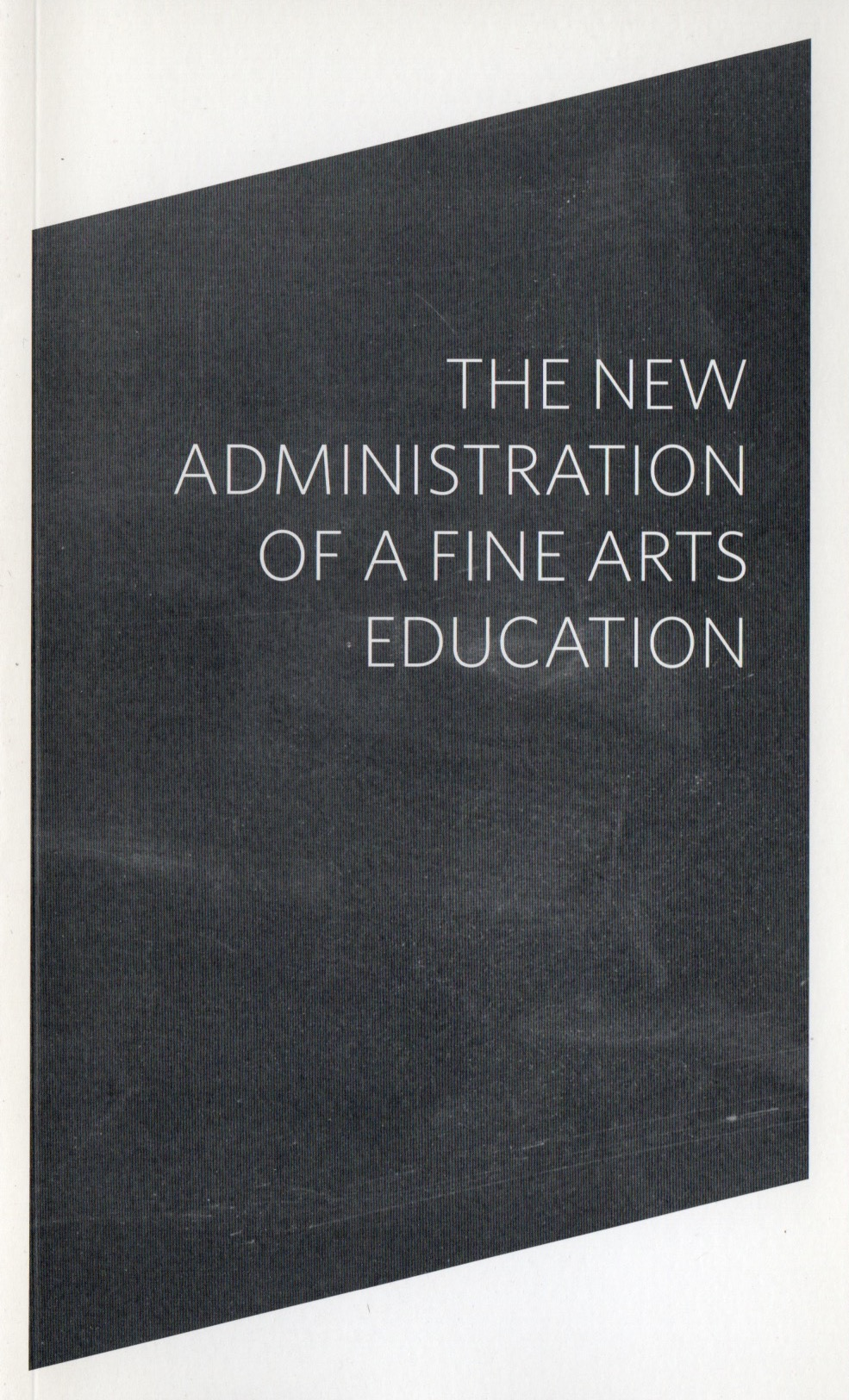 The New Administration of a Fine Arts Education.jpeg