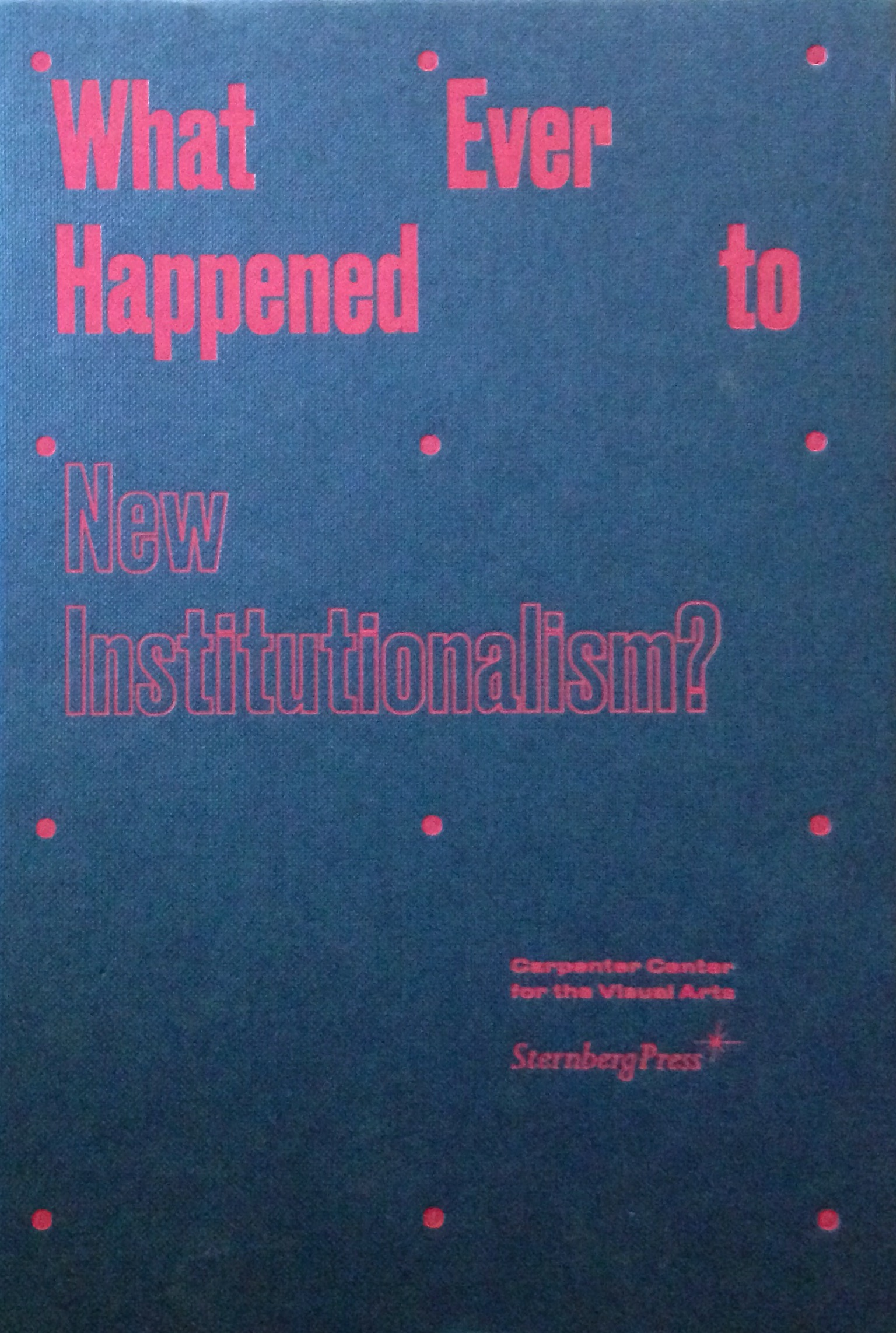 What Ever Happened to New Institutionalism.JPG