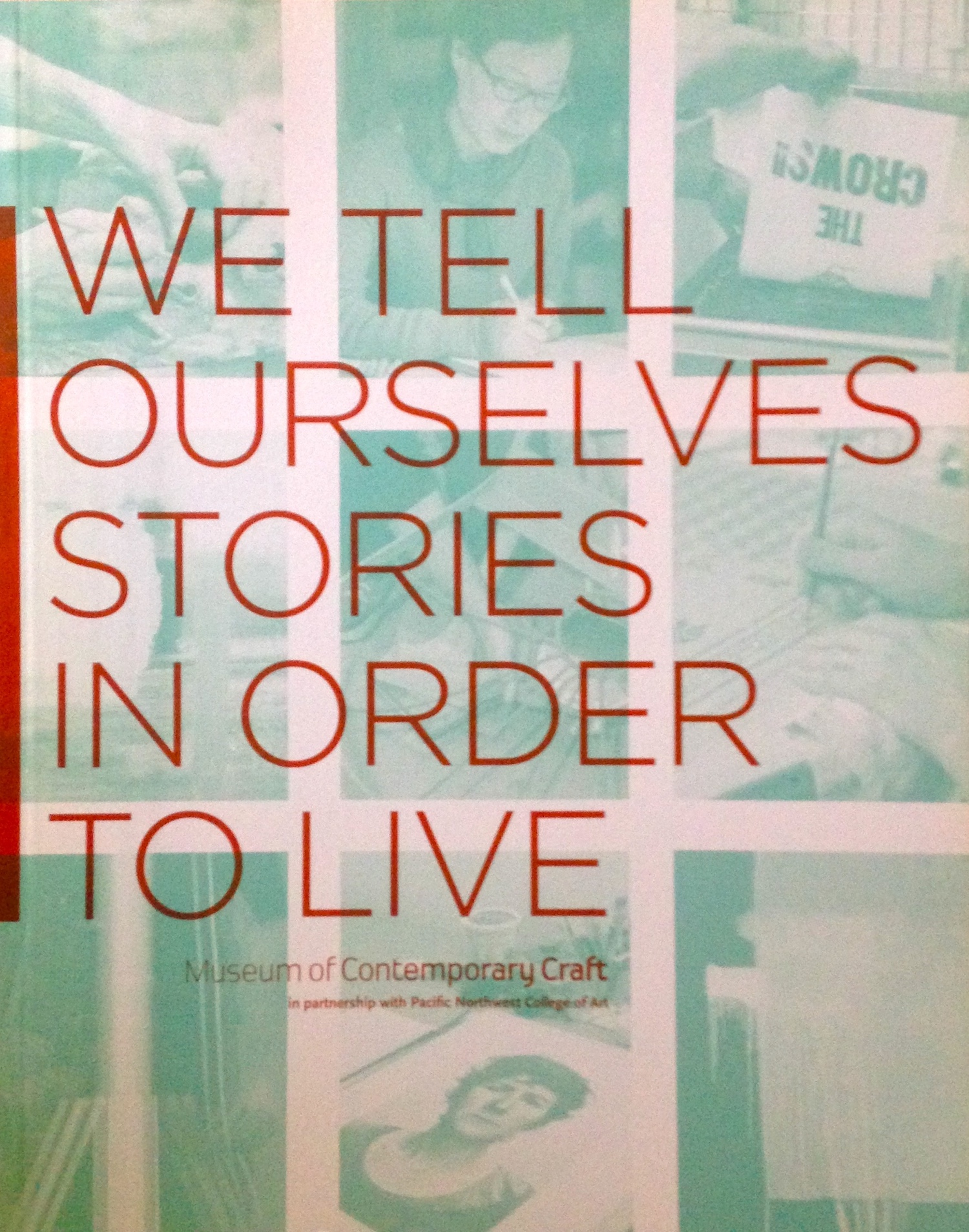We Tell Ourselves Stories in Order to Live.JPG