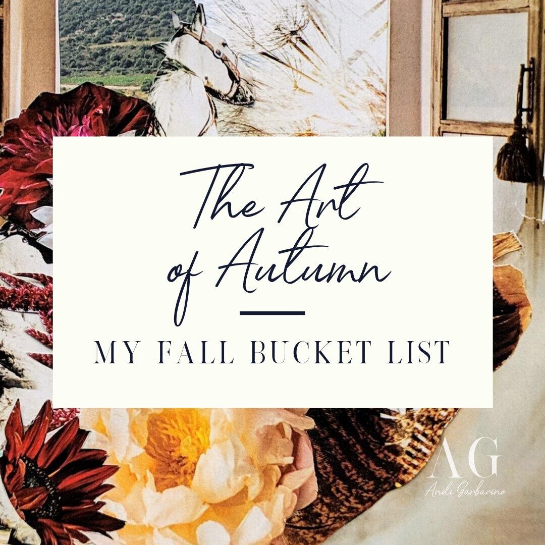 The Art of Autumn Fall Bucket List Andi Garbarino Art Blog.jpg