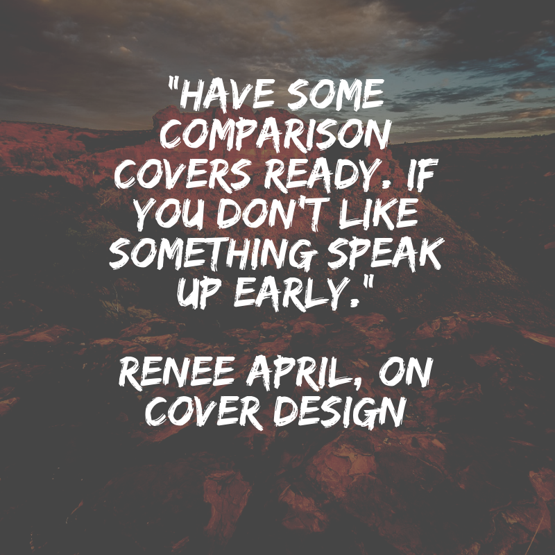 _Have some comparison covers ready. If you don't like something speak up early._ Renee April, On Cover design.png