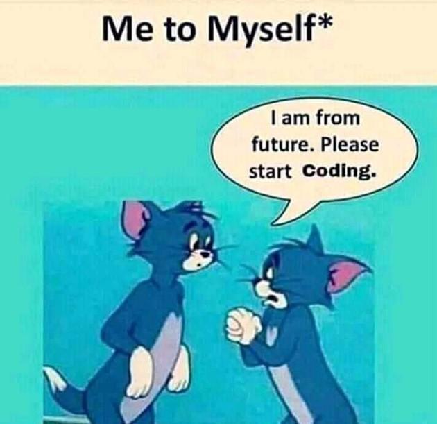 De moi à moi : Je suis du futur. S'il te plaît commence à coder
