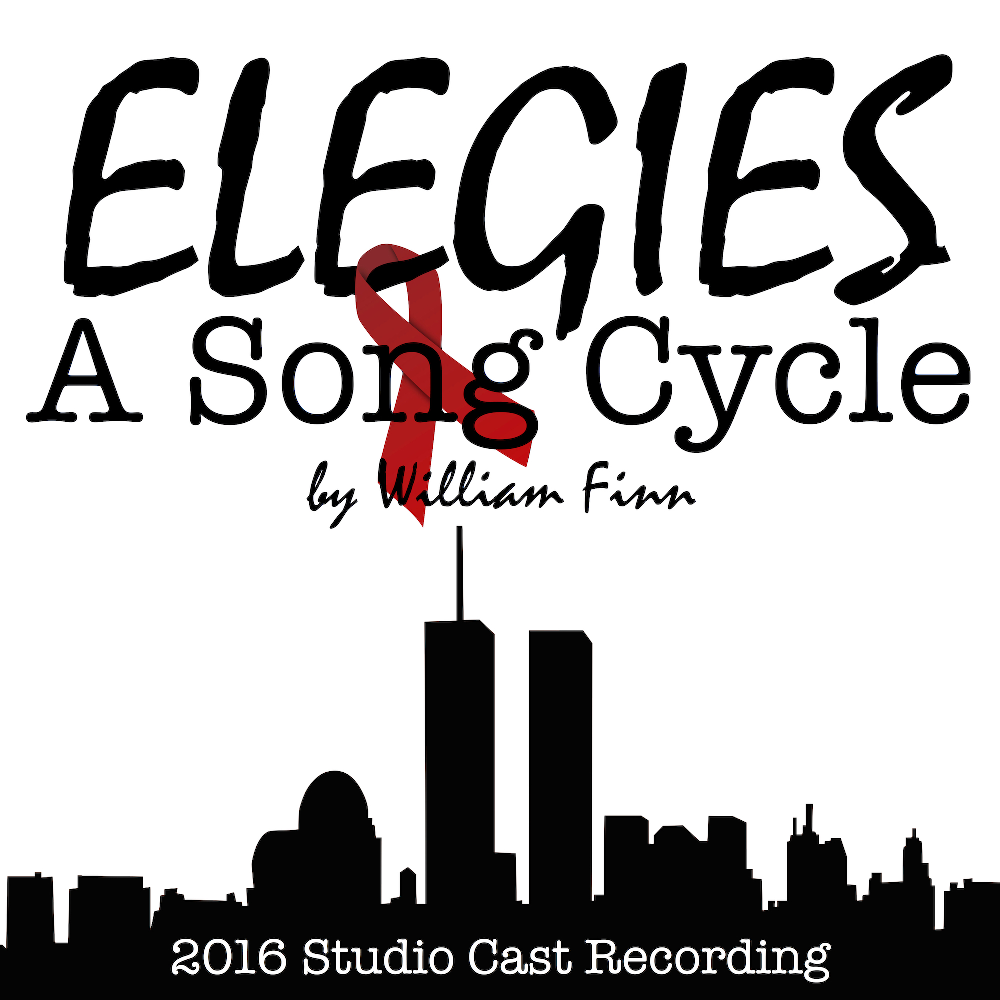 Elegies: A Song Cycle(2016 Studio Cast Recording) - All proceeds gathered from sales of this music will be donated to Broadway Cares/Equity Fights AIDS.