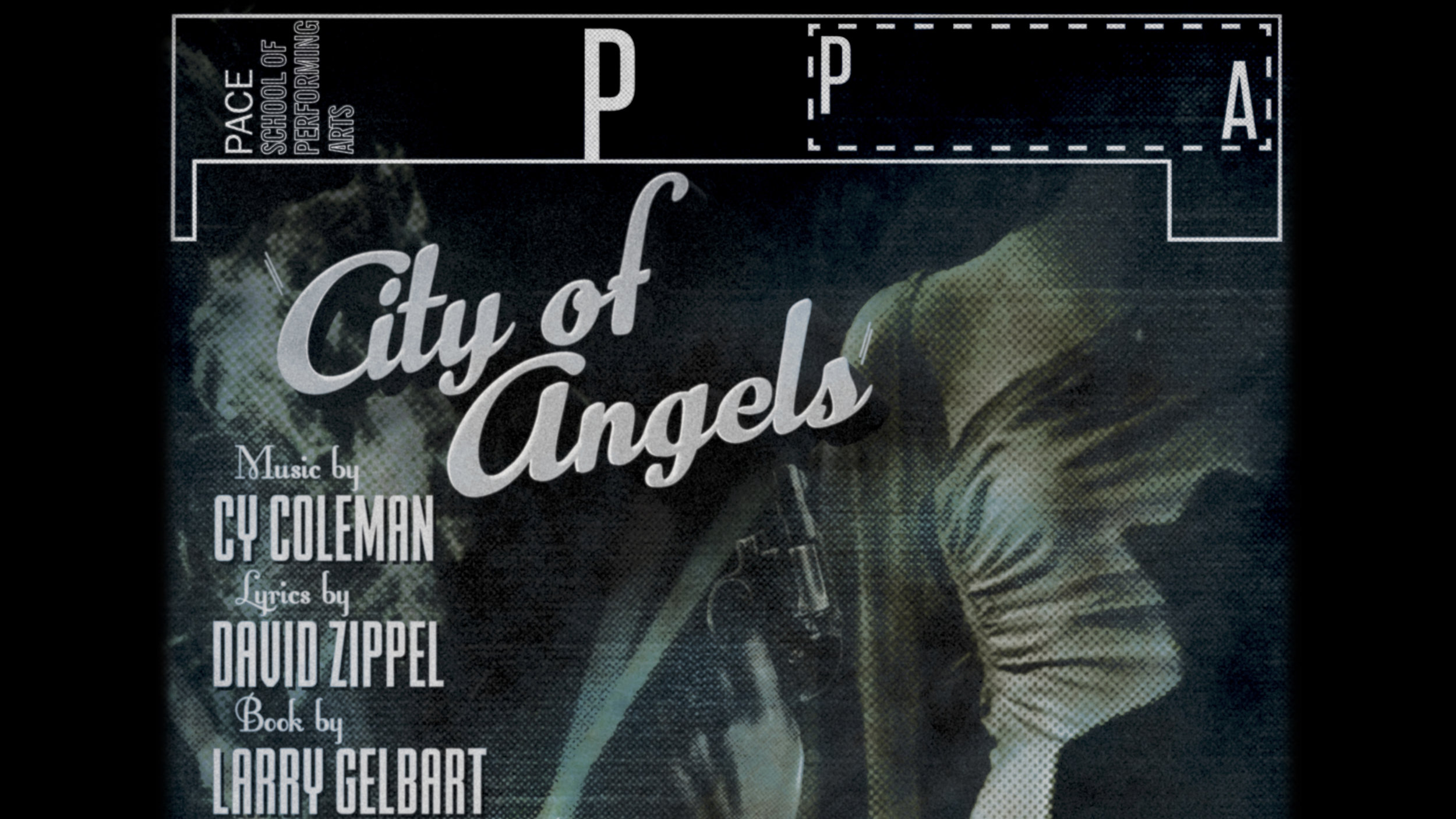 City of Angels - Music by Cy Coleman, Lyrics by David Zippel, Book by Larry GelbartAssistant Musical DirectorDecember 2–10, 2017Schaeberle Studio Theatre, Pace School of Performing Arts