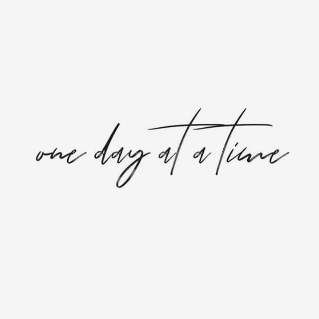 At the start of this new week, take things day by day!