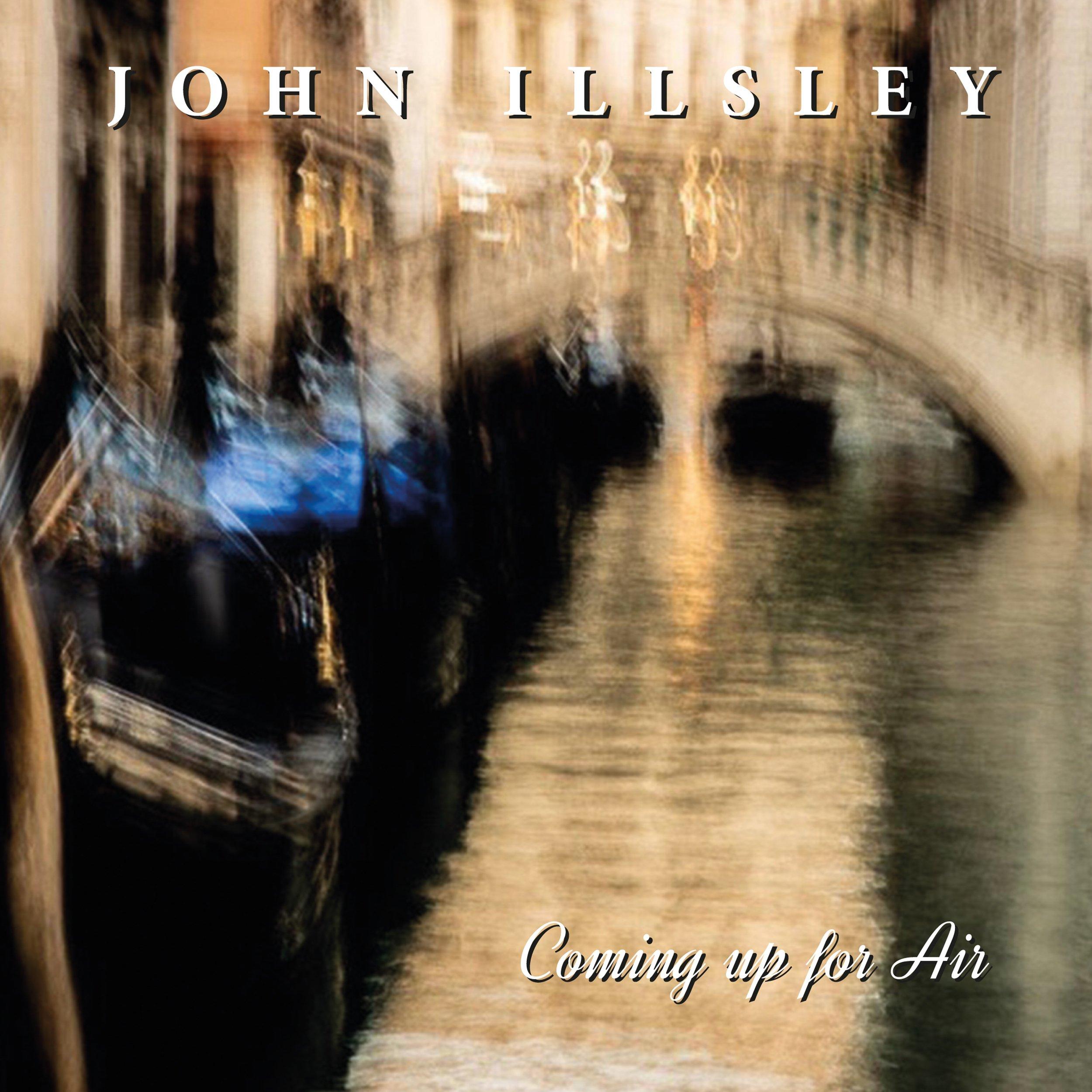 John Illsley Coming Up For Air FINAL 5037300849393.jpg