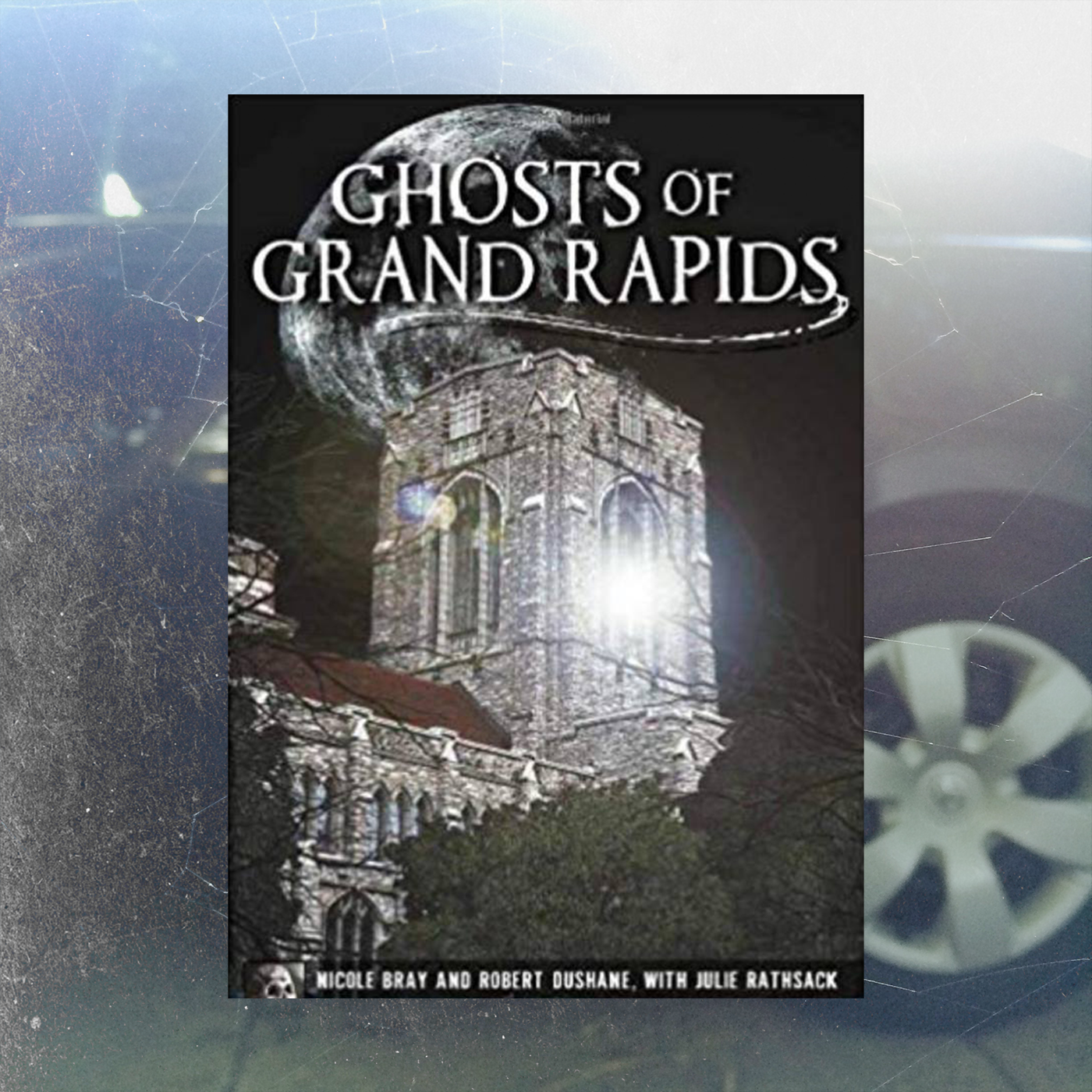 'Ghosts of Grand Rapids' Book Cover