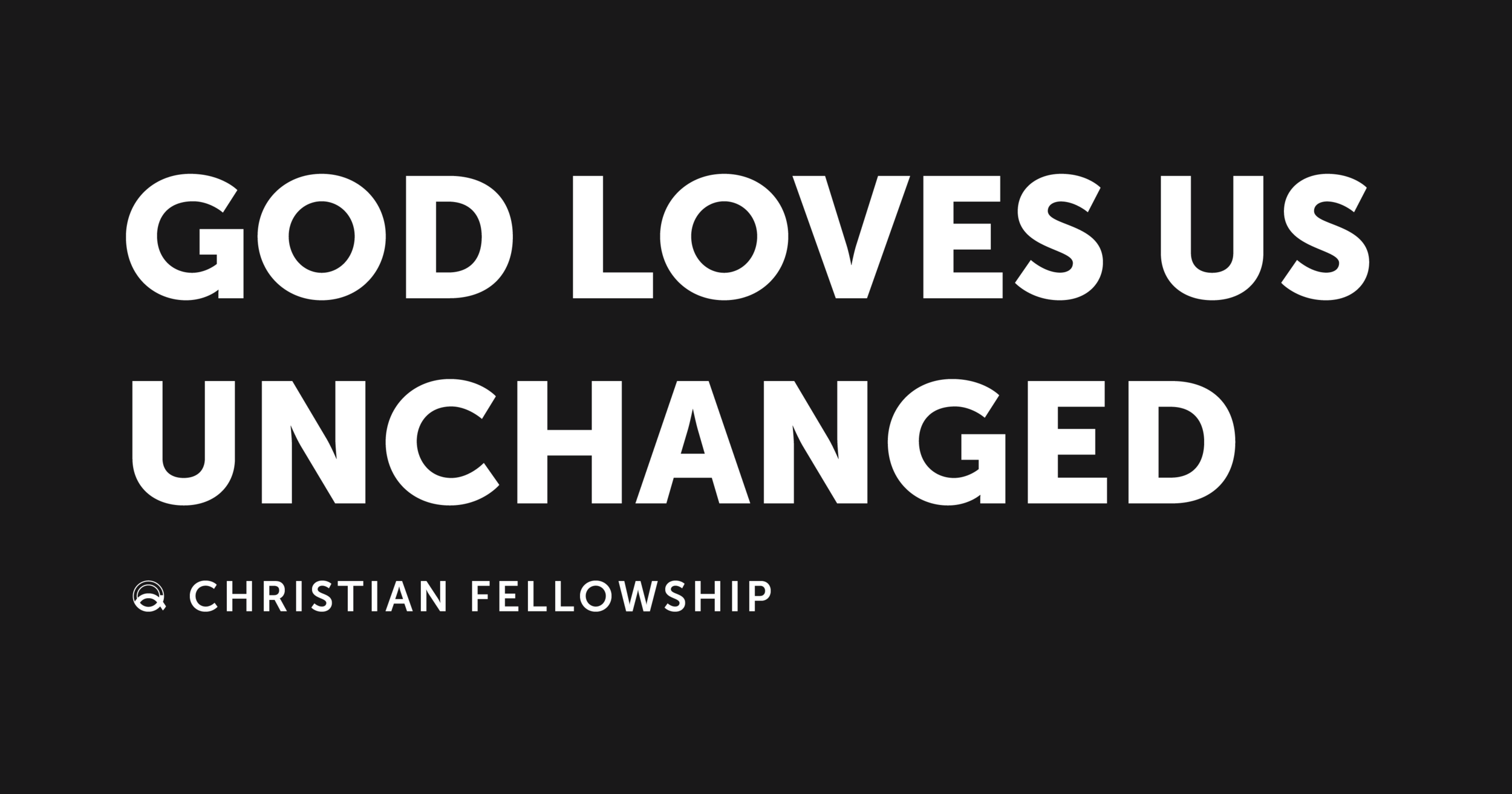 "A sticker with the words ""God Loves Us Unchanged Q Christian Fellowship"""