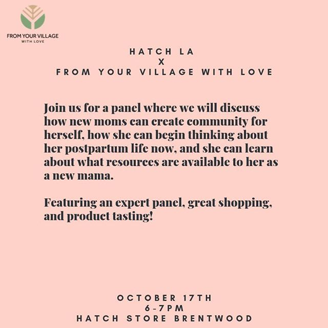 Hello families! So excited to announce an upcoming event in partnership with @hatchgal store in Brentwood. 🙌. . . @fromyourvillage will be moderating the panel along with @lifeafterbirth_la a maternal mental health therapist, @lovetoleavittate an integrative physical therapist, @jennafurnari  a postpartum doula, and @sarahoreckmd a reproductive psychiatrist 💯💯. . .  We all know having a baby changes your life, and we are going to talk about how you can build a support team around you to make the transition a bit easier! We will also have some samples of some great postpartum snacks and you get the chance to shop the cutest clothing at @hatchgal 💕. . . RSVP in the link in my profile!