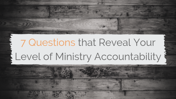 7 Questions that Reveal Your Level of Ministry Accountability (5).png