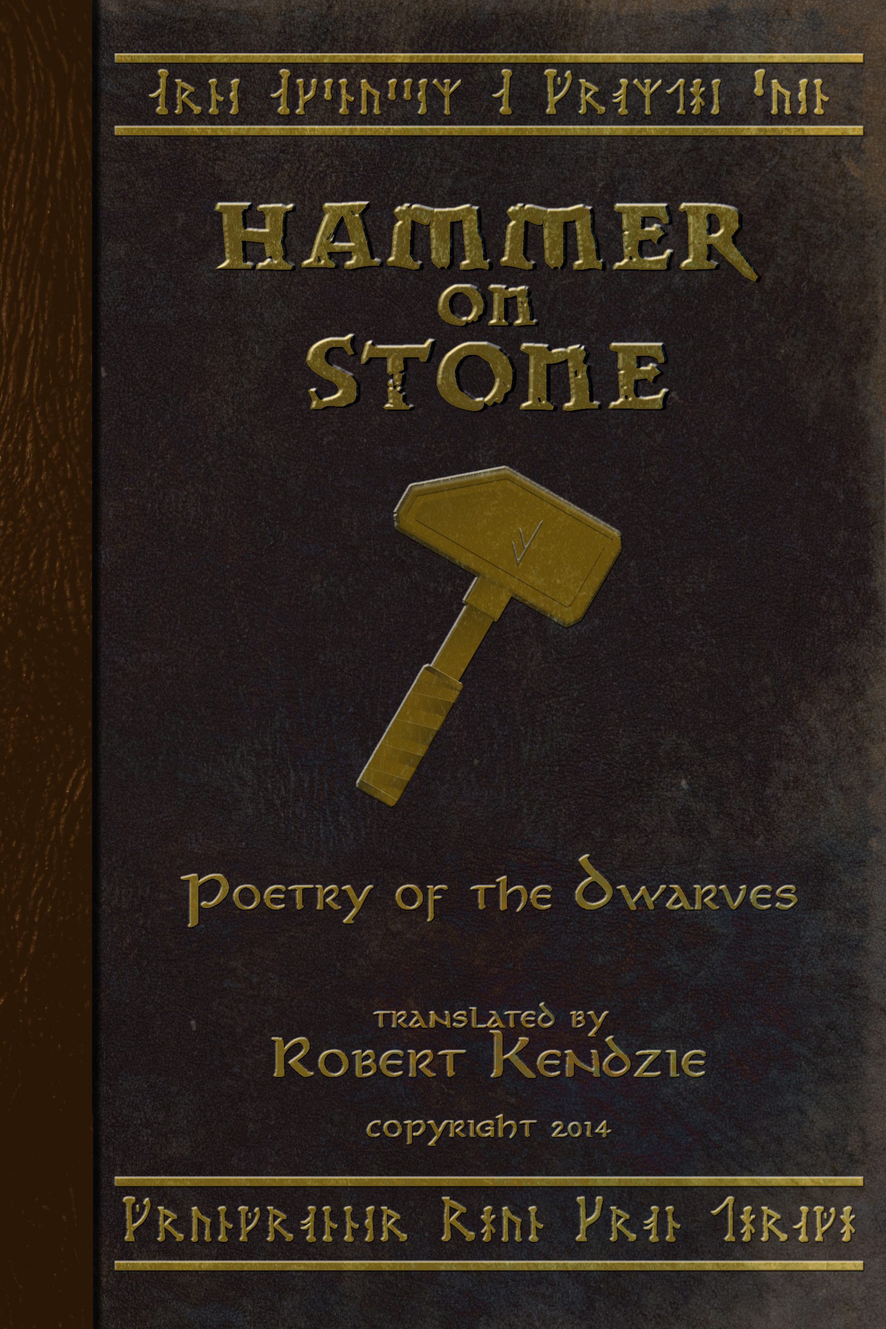 Hammer on Stone Poetry of the Dwarves - Arne Aksnussem was one of the greatest dwarven skalds of his era, and his verse reflects the proud, stern traditions of his culture and time. Now you can enjoy his most famous works in this new English translation, compiled from the few remaining original sources and presented in an easy to digest format. Gather around the hearth, raise a mug of fine mead, and revel in the joys and trials of the Dwarven people as sung by their master wordsmith. Copyright 2016, black & white, 40 pages. Interior art by Clay Kronke.
