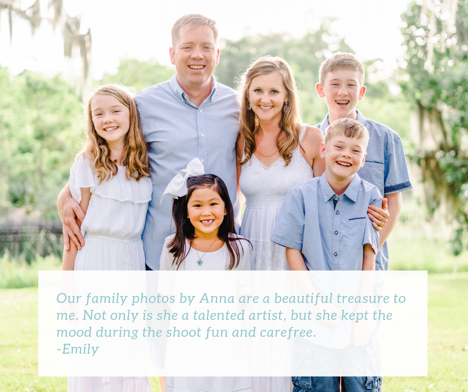 Our family photos by Anna are a beautiful treasure to me. Not only is she a talented artist, but she kept the mood during the shoot fun and carefree.-2.png