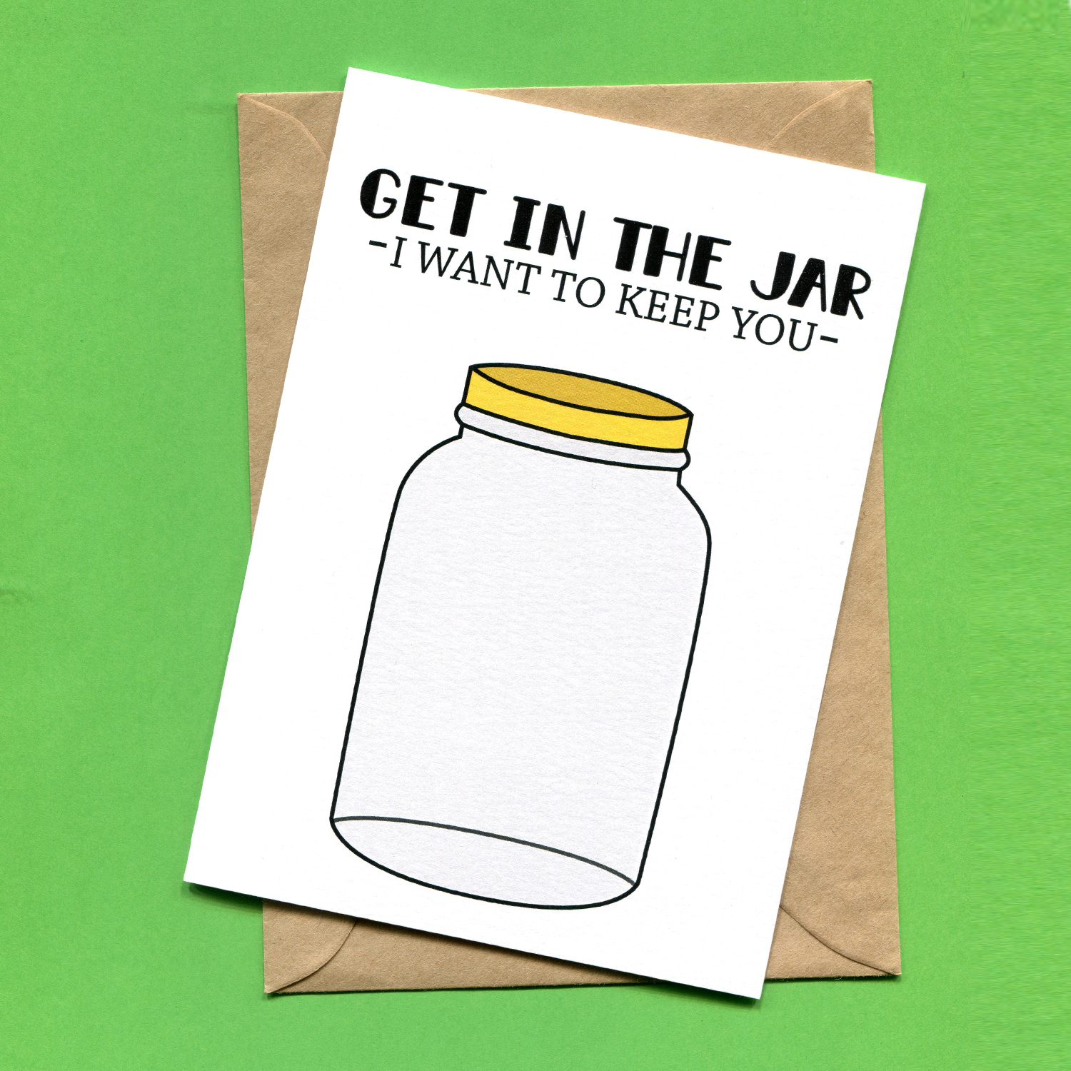 Catalogue_Things by Bean Get In The Jar I Want to Keep You Greeting Card.jpg