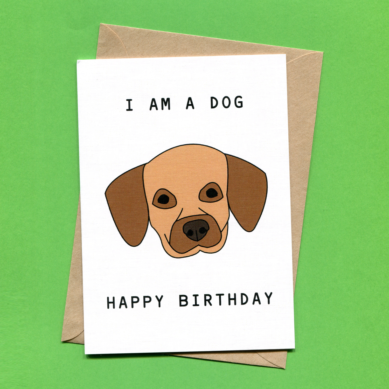 Catalogue_Things by Bean I Am A Dog Happy Birthday Greeting Card.jpg