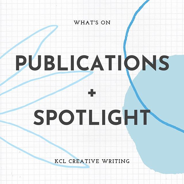 All our publications are available for sale on Amazon. To check out Spotlight, visit our website at www.kclcreativewriting.co.uk ✰