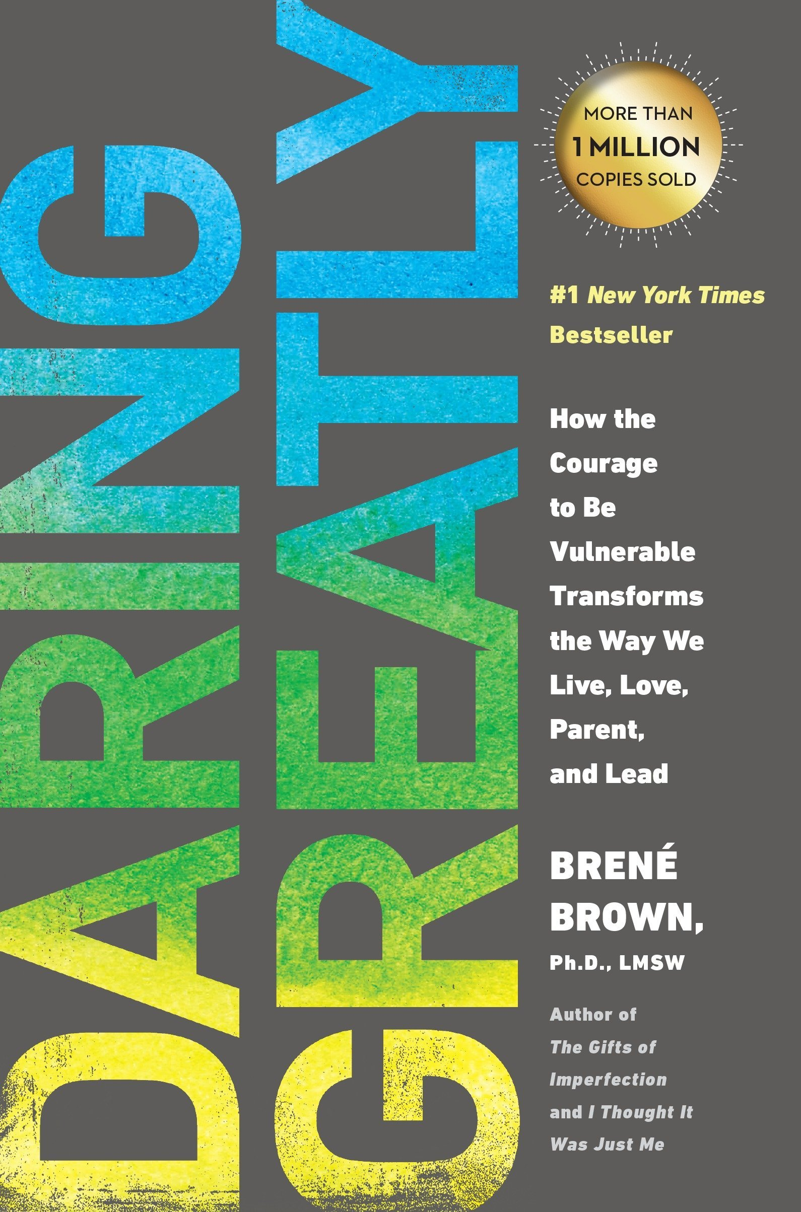 Daring Greatly by Brene Brown - Vulnerability as one of our greatest strengths. Read More