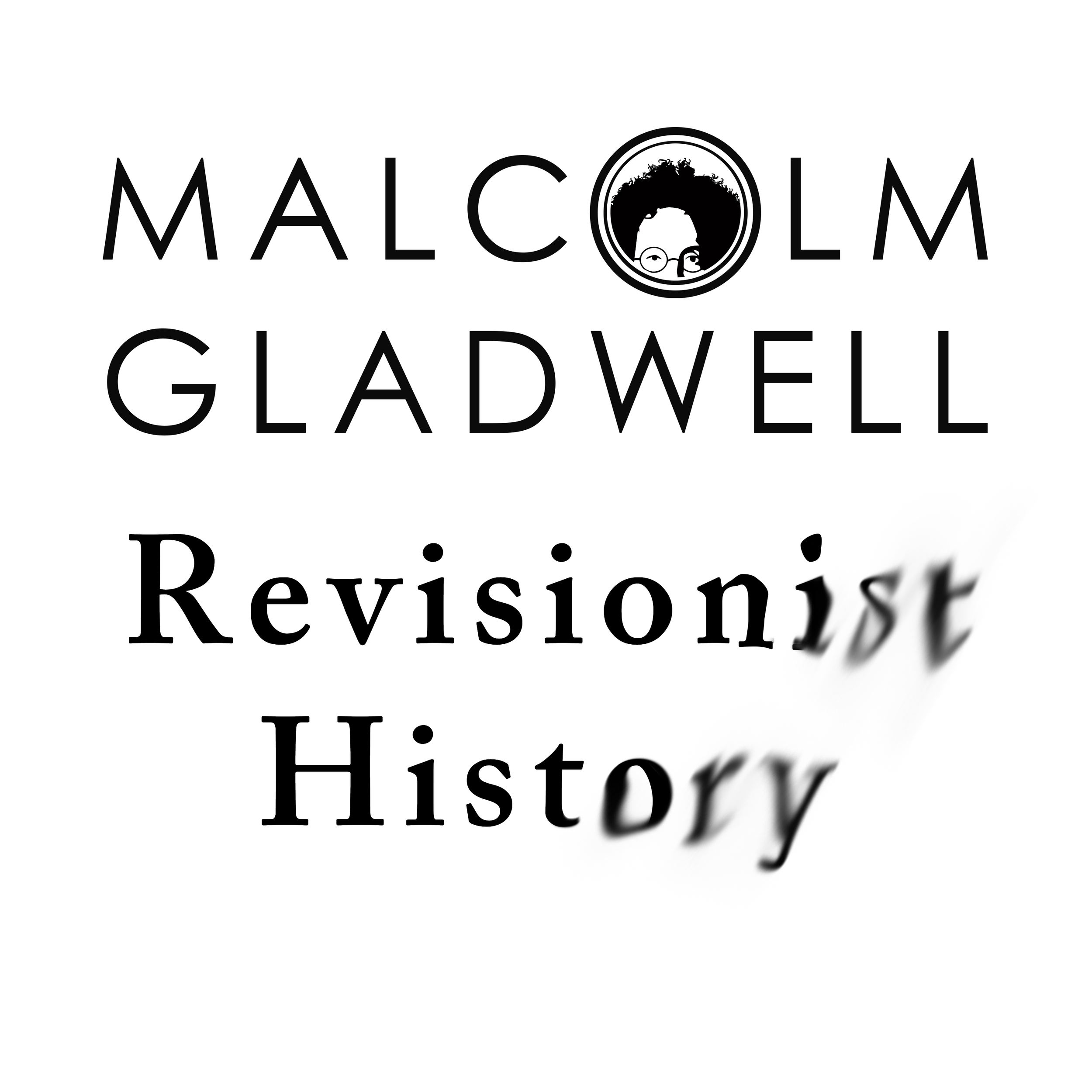Revisionist History - Malcolm Gladwell's insights into different moments that we thought we knew everything about. Listen