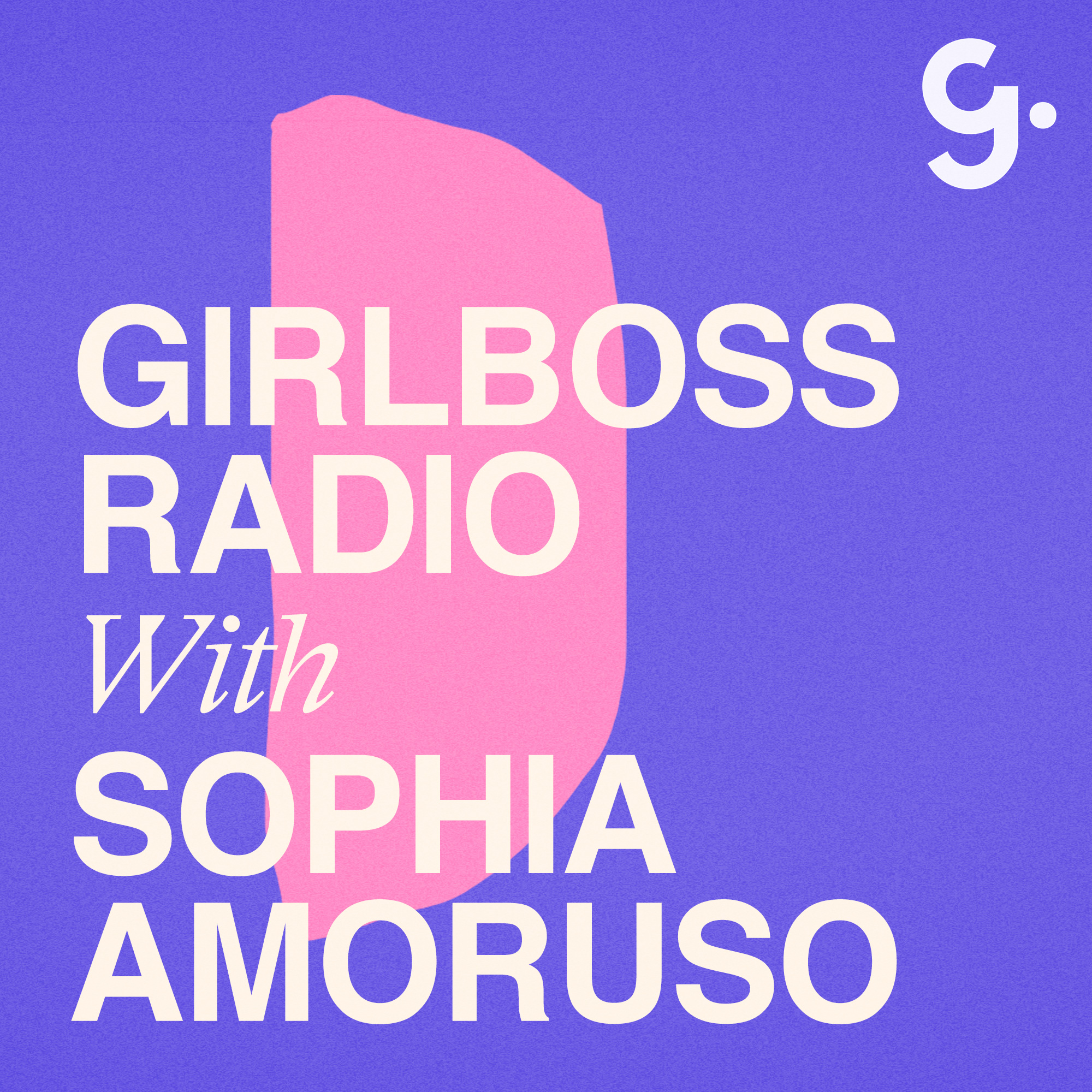 Girlboss Radio with Sophia Amoruso - A re-launch and chapter 2 of Sophia's life in which she talks to women about being the boss of their lives, as she continues to take charge of her life. Listen