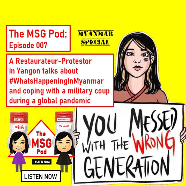 The MSG Pod: Episode 007 - Myanmar Protestor