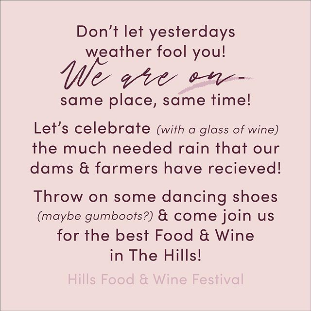 Don't let yesterdays weather fool you! We are ON - same place,same time! Let's celebrate (with a glass of wine)the much needed rain that our dams & farmers have recieved!  Throw on some dancing shoes (maybe gumboots?) & come join us for the best food & wine in The Hills! ☀️ . . . #HillsFoodandWineFestival #HillsDistrict #FoodandWineFestival #HillsFoodie #FoodBlogger #hfwf #sydneyfood #sydneyeats #whatsonsydney #wine #winetasting #food #winelovers #beer #instawine #winery #foodporn #winestagram #winetime #cocktails #drinks #bar #foodie #foodtruck #restaurant #whitewine #drink #wineoclock #buzzfeedfood #broadsheetsydney