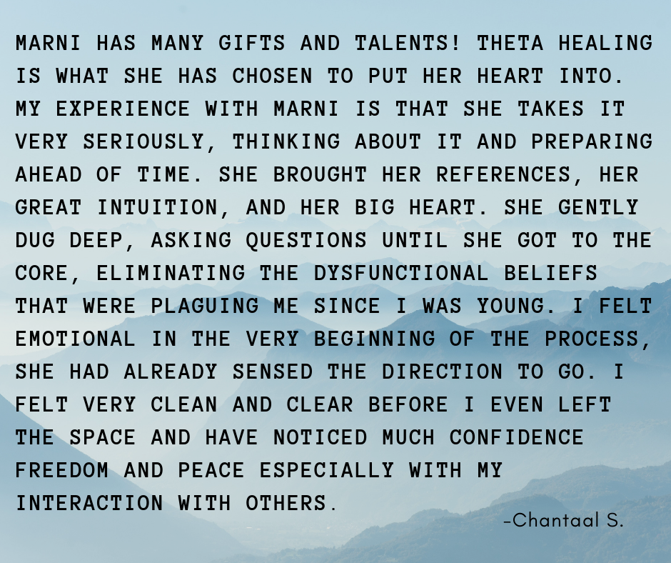 Marni has many gifts and talents! Theta healing is what she has chosen to put her heart into. My experience with Marni is that she takes it very seriously, thinking about it and preparing ahead of time. She brought.png