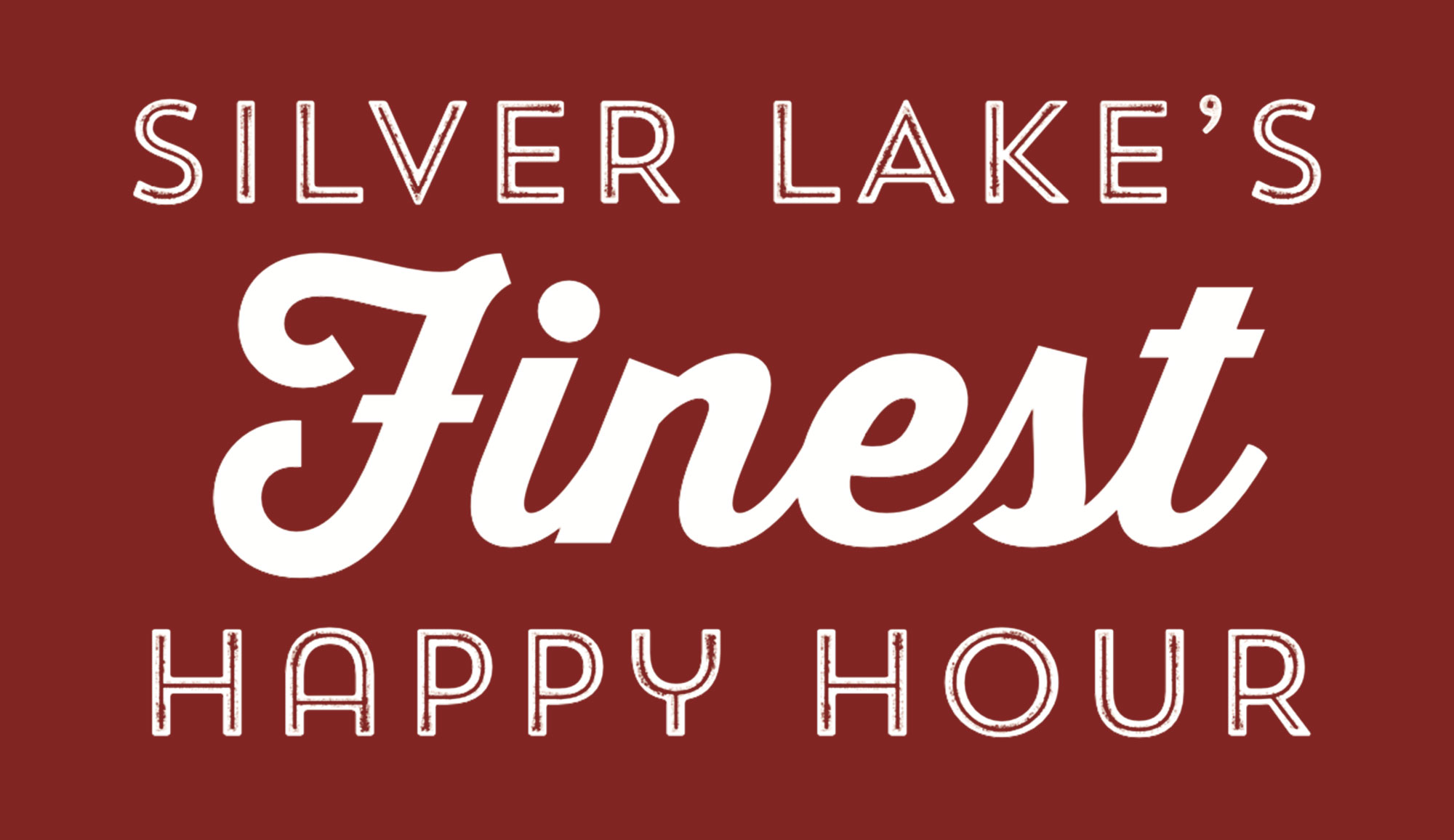 Silver Lake's Finest Happy Hour