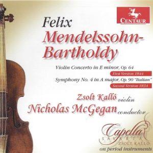 Mendelssohn Violin Concerto in E Minor and Symphony No 4