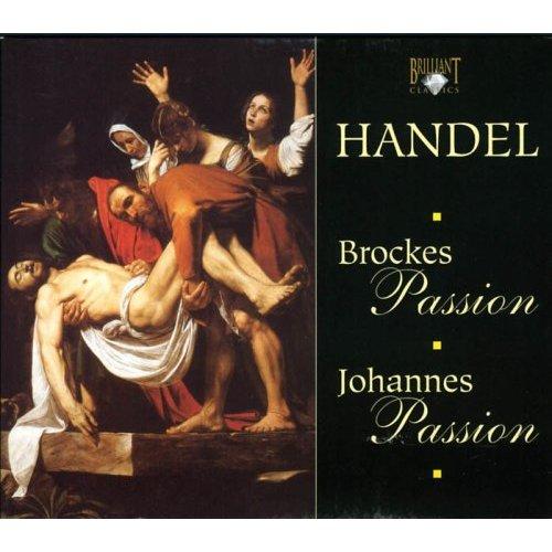 Handel - Brockes Passion; Johannes Passion