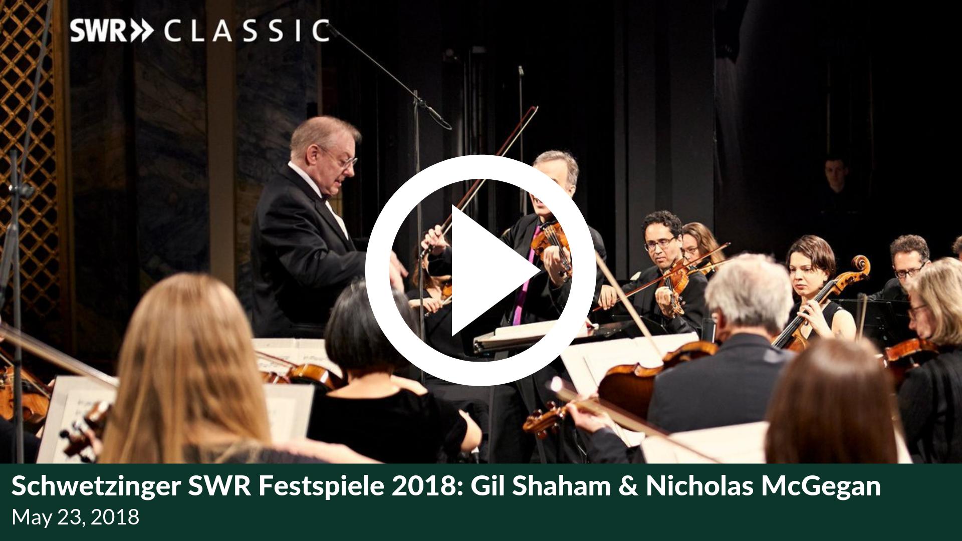 Schwetzinger SWR Festspiele 2018: Gil Shaham & Nicholas McGegan