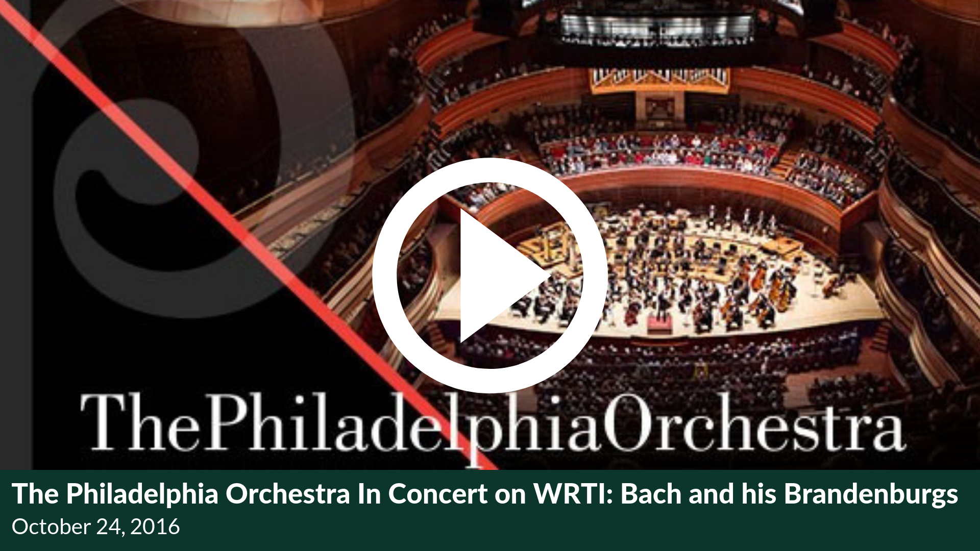 The Philadelphia Orchestra In Concert on WRTI: Bach and his Brandenburgs