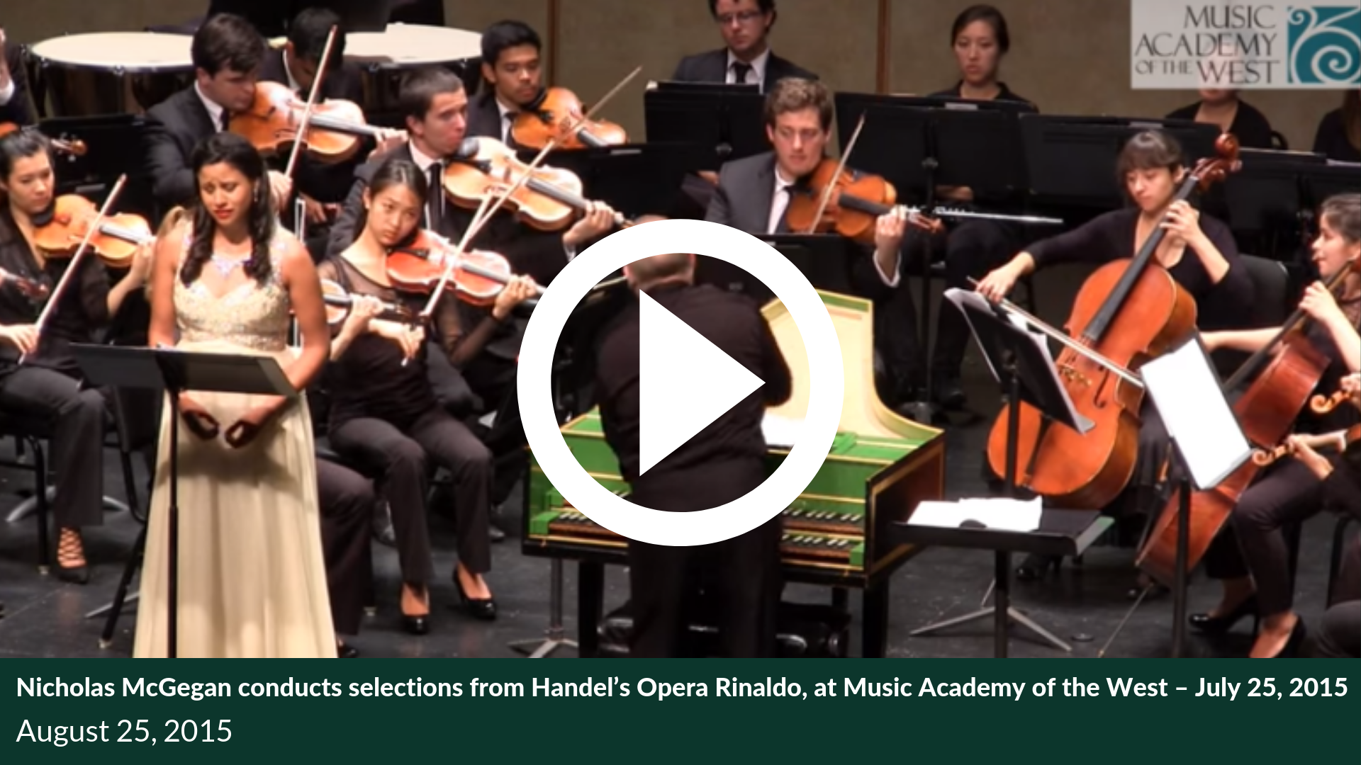 Nicholas McGegan conducts selections from Handel's Opera Rinaldo, at Music Academy of the West – July 25, 2015