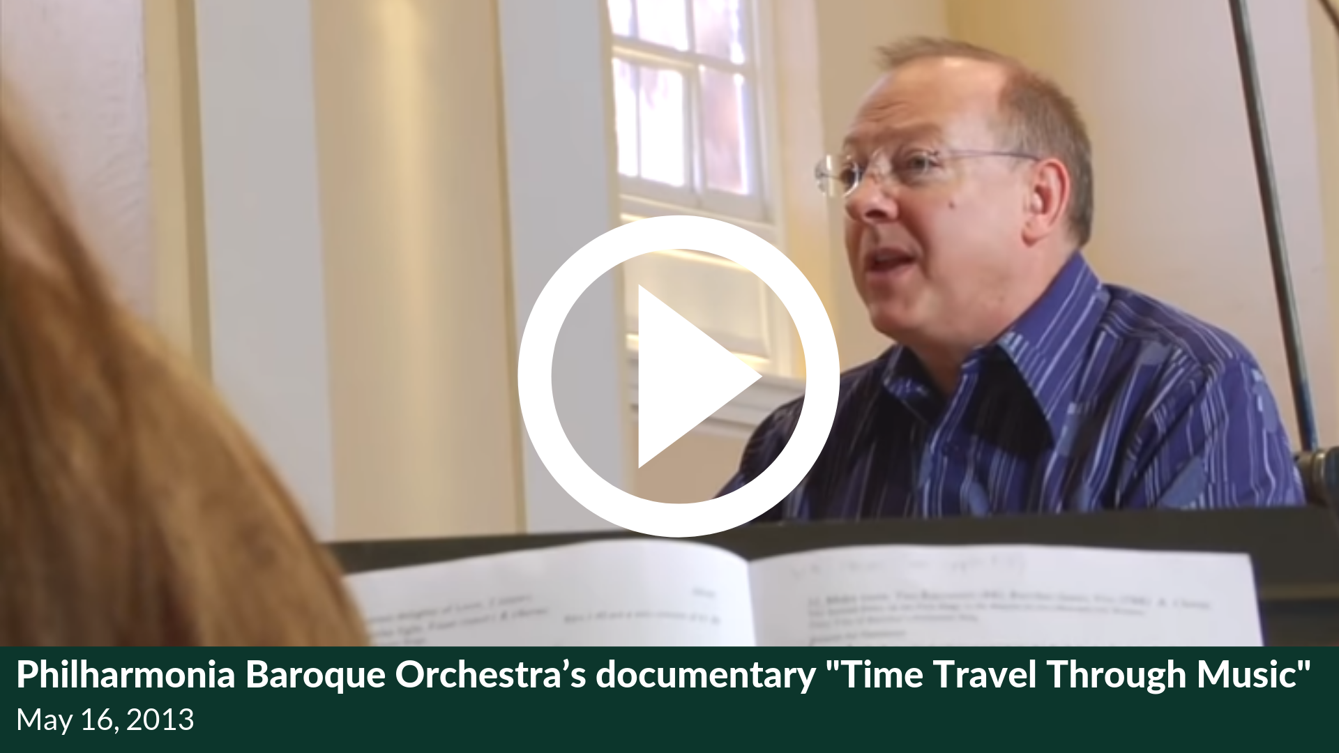 Philharmonia Baroque Orchestra's documentary Time Travel Through Music
